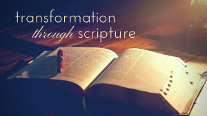 Transformation Through Scripture